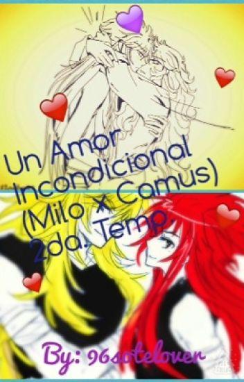 Un Amor Incondicional (MiloxCamus)2da Temp.