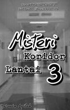 Misteri Koridor Lantai 3 by yasminaqz