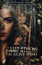 Camp Athens: The Golden Throne ( 1st Draft ) by SarahNight87