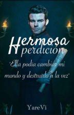 Hermosa perdición  (Elijah Mikaelson Y Tú) by MonceP