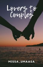 LoVeRs To CoUpLeS? [Completed] by MissA_Umaasa