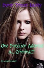 **ON HOLD**One Direction Adopted... A Criminal?! (One direction fanfic)  by evrillaaaa