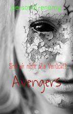Sind wir nicht alle verrückt? (Avengers FF) by personal-enemy