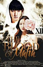 The Blood Of Mafia [Next Generation] (ON-GOING) by fiercegoddesswarrior