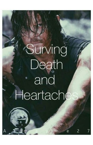 Surviving Death And Heartaches Daryl x reader