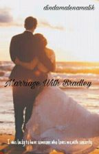 Marriage With Bradley  by dindamalenamalik