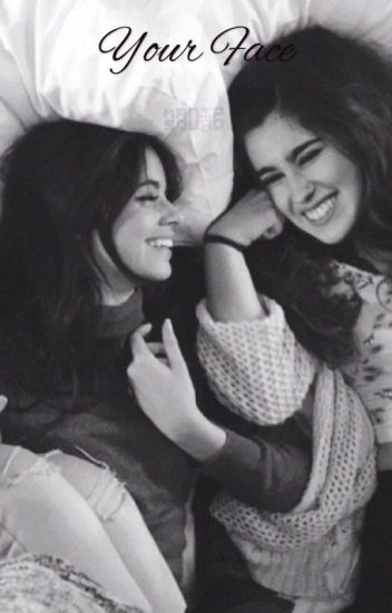 Your Face // Camren