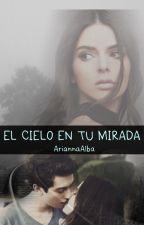 EL CIELO EN TU MIRADA by AriannaAlba