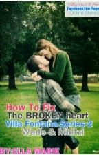 "VILLA-FONTANA-2 ""How To Fix The Broken Heart?"" by winonafontana"