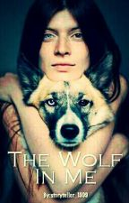 The Wolf In Me (Wattys 2016) by storyteller_1999