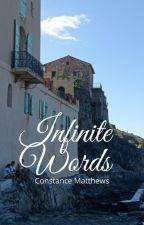 Infinite Words [#Wattys2016]  ✔︎ by TheFrenchWriter