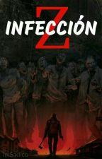 Infección Z [EN EDICIÓN] by ImSadico