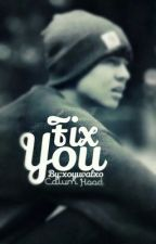 fix you- Calum Hood by xoyuvalxo