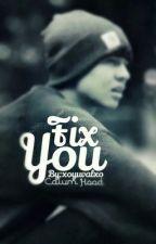 fix you- Calum Hood by xoyuvalxo