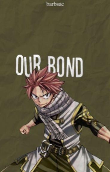 Our Bond (Natsu x Reader) (Sequel to The Way to a Dragon's Heart)