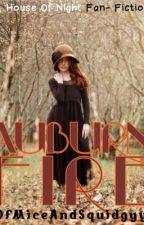 Auburn Fire (House Of Night Fan-Fiction) (ON HOLD) by OfMiceAndSquidgyy