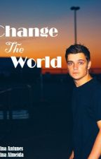 Change The World (Martin Garrix Fanfic) by carolinaxx96