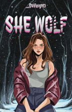 SHE WOLF [Book 1] [COMPLETED ✔] by Hideyoshi_24