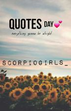 QUOTES DAY by scorpiogirls_