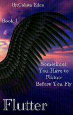Flutter  by Calista_Eden