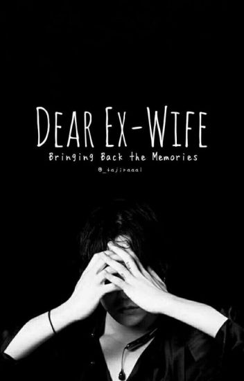 Dear Ex-Wife (Bringing Back The Memories)
