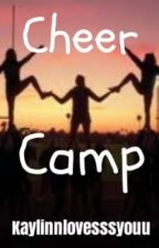 Cheer Camp. by kaylinnlovesssyouu