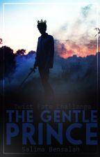 The Gentle Prince [Twist Fate Challenge] ✔ by blackrosedrop