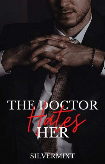 The Doctor Hates Her ( onhold)