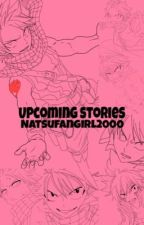 Upcoming Stories by natsufangirl2000