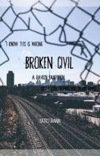Broken Civil • A RAVKEN FANFIC • by yatoshiranai
