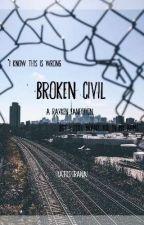 Broken Civil • A RAVKEN FANFIC • by takoyakileo