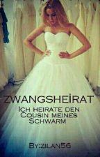 ZWANGSHEIRAT- Ich heirate den Cousin meines Schwarms by zilan56