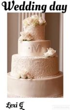 Wedding day by _Lexi_g___
