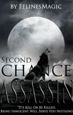 Second Chance Assassin by FelinesMagic