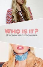 Who is it? by cookiecatmonster