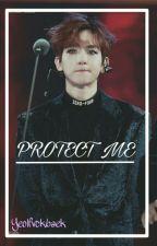 Protect Me by yeolfvckbaek