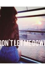 DON'T LET ME DOWN [ Another Bad Boy Story] by ilystoryy