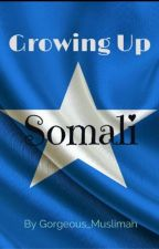 Growing Up Somali by Gorgeous_muslimah