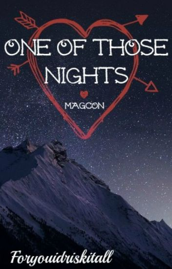 One Of Those Nights • Old Magcon