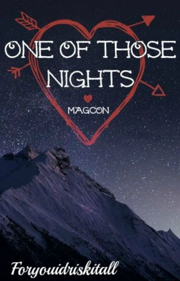 One Of Those Nights • Magcon