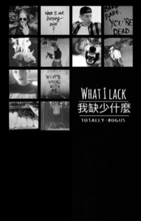 What I Lack by totally-bogus