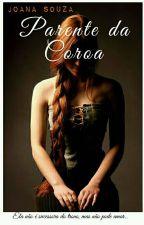 Parente Da Corôa by whybatata