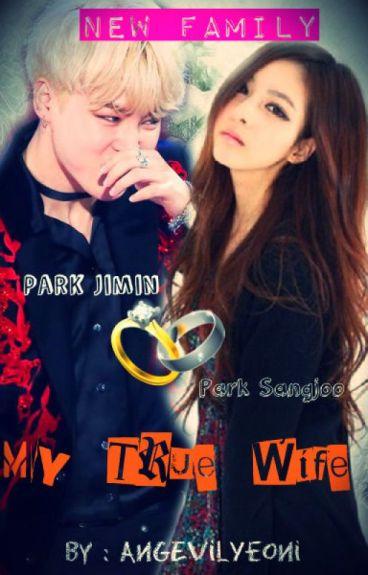 My True Wife [Jimin BTS FF Marriage Life]