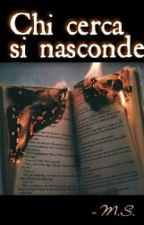 Chi cerca si nasconde by MelodiouSoul