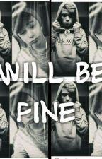 Will Be Fine  by NelxixEmi