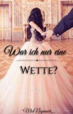 War Ich Nur Eine Wette?  by MrsNeymarr_