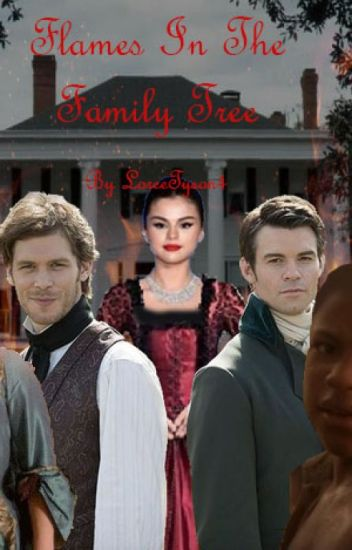 Flames In The Family Tree (Elijah Mikaelson)