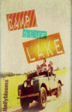 Camp blue lake (ziam, nosh, larry) !BOOK1! by HAILYBLOOMS