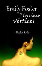 Emily Foster y los cinco vértices #ConcursoAC by HecRRuiz