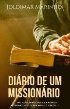 Diário de um Missionário by EvangelistaJoldimarM